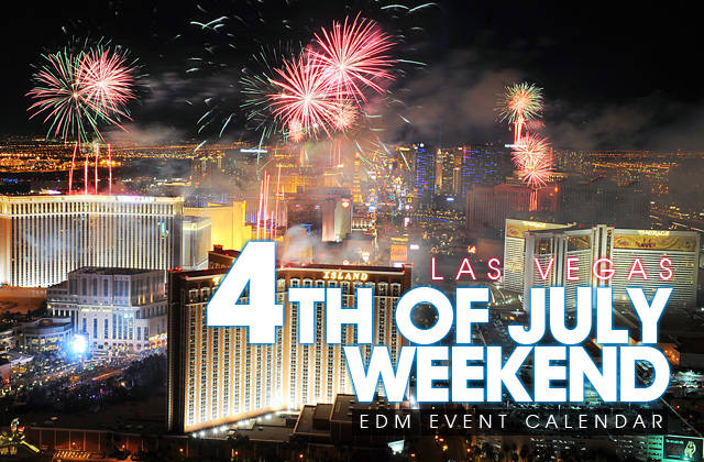 Las Vegas Event Calendar 2021 Las Vegas July 4th Weekend 2021 Event Calendar | Electronic Vegas