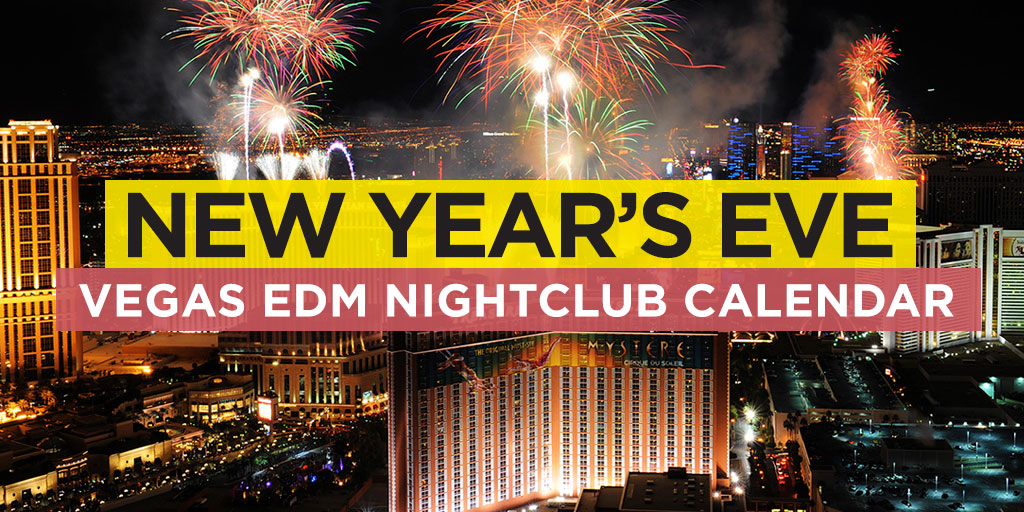 Vegas New Year's Eve (NYE) EDM Event Calendar | Electronic ...